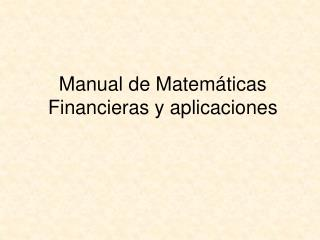Manual de Matem�ticas Financieras y aplicaciones
