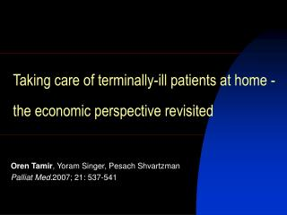 Taking care of terminally-ill patients at home -   the economic perspective revisited