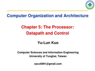 Computer Organization and Architecture Chapter 5: The Processor:  Datapath and Control