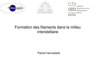 Formation des filaments dans le milieu interstellaire