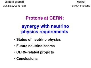 Protons at CERN: synergy with neutrino physics requirements