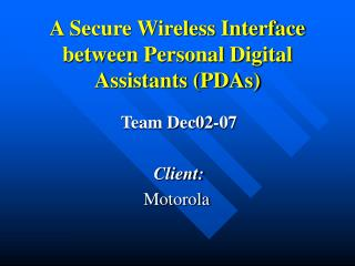 A Secure Wireless Interface between Personal Digital Assistants (PDAs)