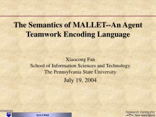The Semantics of MALLET--An Agent Teamwork Encoding Language
