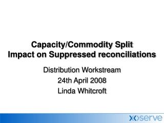 Capacity/Commodity Split Impact on Suppressed reconciliations