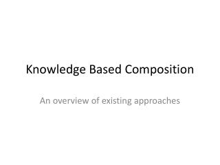 Knowledge Based Composition