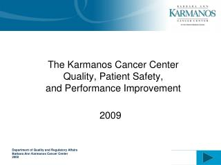 The Karmanos Cancer Center  Quality, Patient Safety,  and Performance Improvement