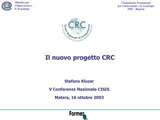 Il nuovo progetto CRC