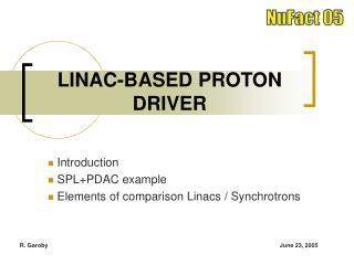 LINAC-BASED PROTON DRIVER