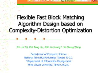 Flexible Fast Block Matching Algorithm Design based on Complexity-Distortion Optimization