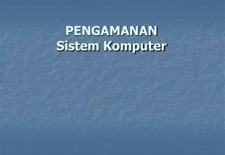 PENGAMANAN Sistem Komputer