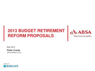 2013 BUDGET RETIREMENT REFORM PROPOSALS
