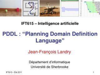 "IFT615 – Intelligence artificielle PDDL : "" Planning Domain Definition Language """