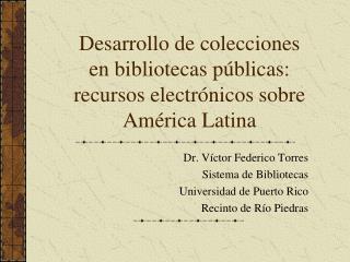 Desarrollo de colecciones en bibliotecas públicas: recursos electrónicos sobre América Latina
