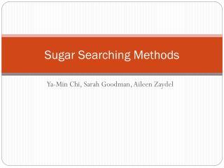 Sugar Searching Methods