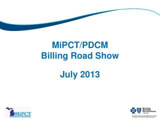 MiPCT/PDCM Billing Road Show