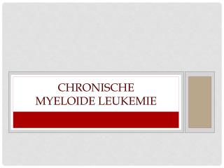 Chronische  myeloide  leukemie