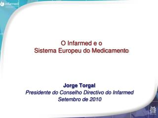 O Infarmed e o  Sistema Europeu do Medicamento