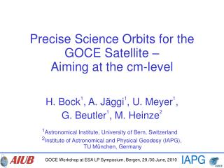Precise Science Orbits for the GOCE Satellite –  Aiming at the cm-level