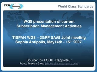 Source: Idir FODIL, Rapporteur  France Telecom Group ( idir.fodil@orange-ftgroup )
