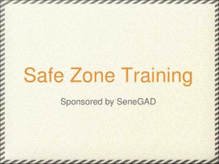 Safe Zone Training Sponsored by SeneGAD