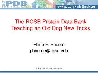 The RCSB Protein Data Bank Teaching an Old Dog New Tricks