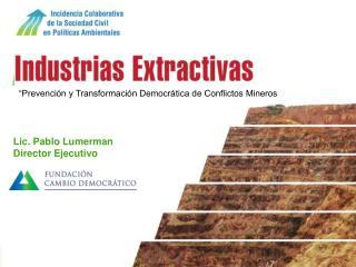 """""""Prevención y Transformación Democrática de Conflictos Mineros"""
