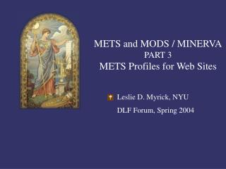 METS and MODS / MINERVA PART 3 METS Profiles for Web Sites