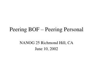 Peering BOF – Peering Personal