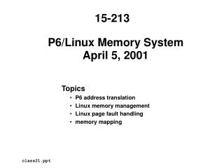 P6/Linux Memory System April 5, 2001