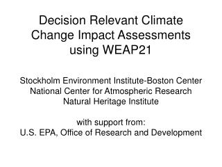 Decision Relevant Climate Change Impact Assessments using WEAP21