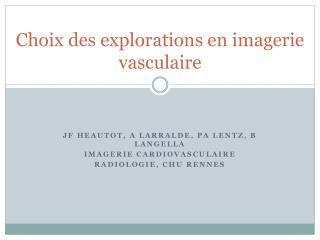 Choix des explorations en imagerie vasculaire