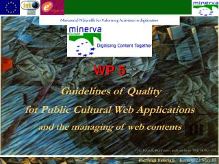 WP 5 Guidelines of Quality  for Public Cultural Web Applications and the managing of web contents