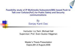 Insrtuctor: Lic.Tech. Michael Hall Supervisor:  Prof. Sven-Gustav Häggman