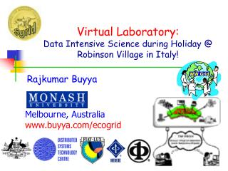 Virtual Laboratory: Data Intensive Science during Holiday @ Robinson Village in Italy!