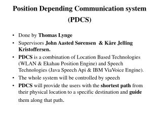 Position Depending Communication system (PDCS)