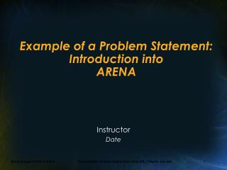Example of a Problem Statement: Introduction into  ARENA