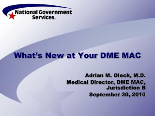 What's New at Your DME MAC