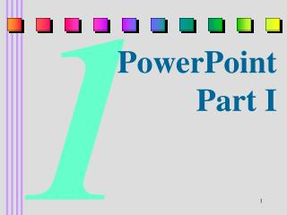 PowerPoint  Part I