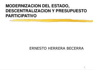 MODERNIZACION DEL ESTADO, DESCENTRALIZACION Y PRESUPUESTO PARTICIPATIVO