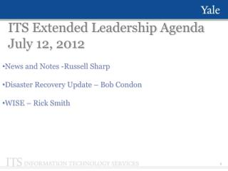 ITS Extended Leadership Agenda July 12, 2012