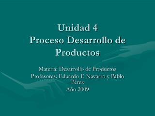 Unidad 4  Proceso Desarrollo de Productos