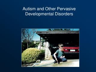 Autism and Other Pervasive Developmental Disorders