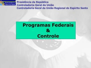 Programas Federais & Controle