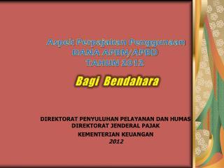 DIREKTORAT PENYULUHAN PELAYANAN DAN HUMAS DIREKTORAT JENDERAL PAJAK KEMENTERIAN KEUANGAN 2012