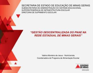 """""""GESTÃO DESCENTRALIZADA DO PNAE NA REDE ESTADUAL DE MINAS GERAIS"""""""