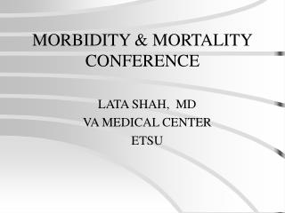 MORBIDITY & MORTALITY CONFERENCE