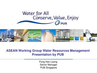 ASEAN Working Group Water Resources Management Presentation by PUB
