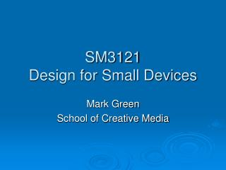 SM3121 Design for Small Devices