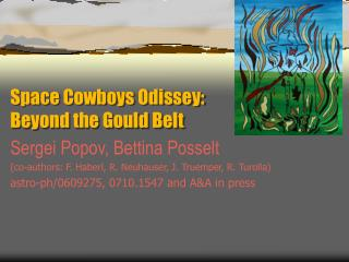 Space Cowboys Odissey: Beyond the Gould Belt