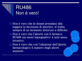 RU486 Non è vero!
